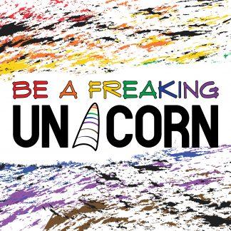 Be a Freaking Unicorn